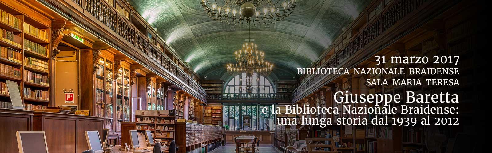 Giuseppe Baretta e la Biblioteca Nazionale Braidense: una lunga storia dal 1939 al 2012