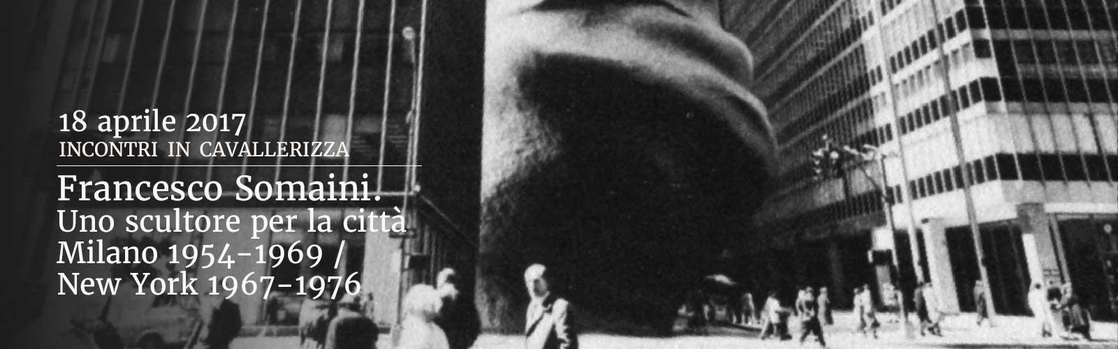 Francesco Somaini. Uno scultore per la città<br>Milano 1954-1969 / New York 1967-1976