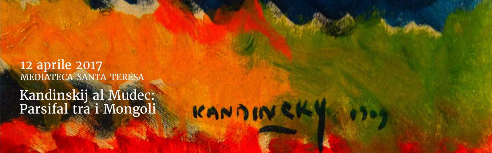 Kandinskij al Mudec: Parsifal tra i Mongoli