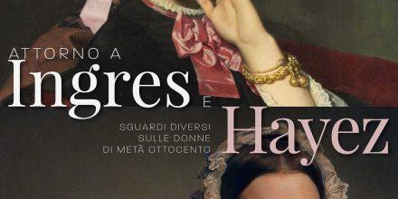 """Settimo dialogo """"Attorno a Ingres e Hayez. Sguardi diversi sulle donne di metà Ottocento"""""""