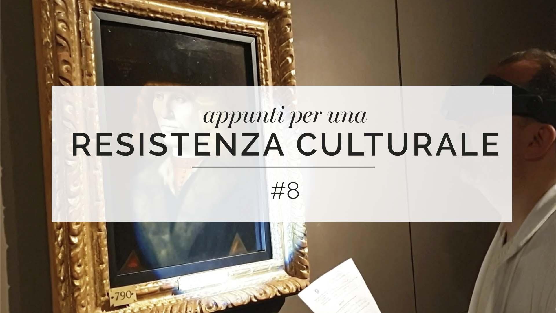 Appunti per una resistenza culturale #8