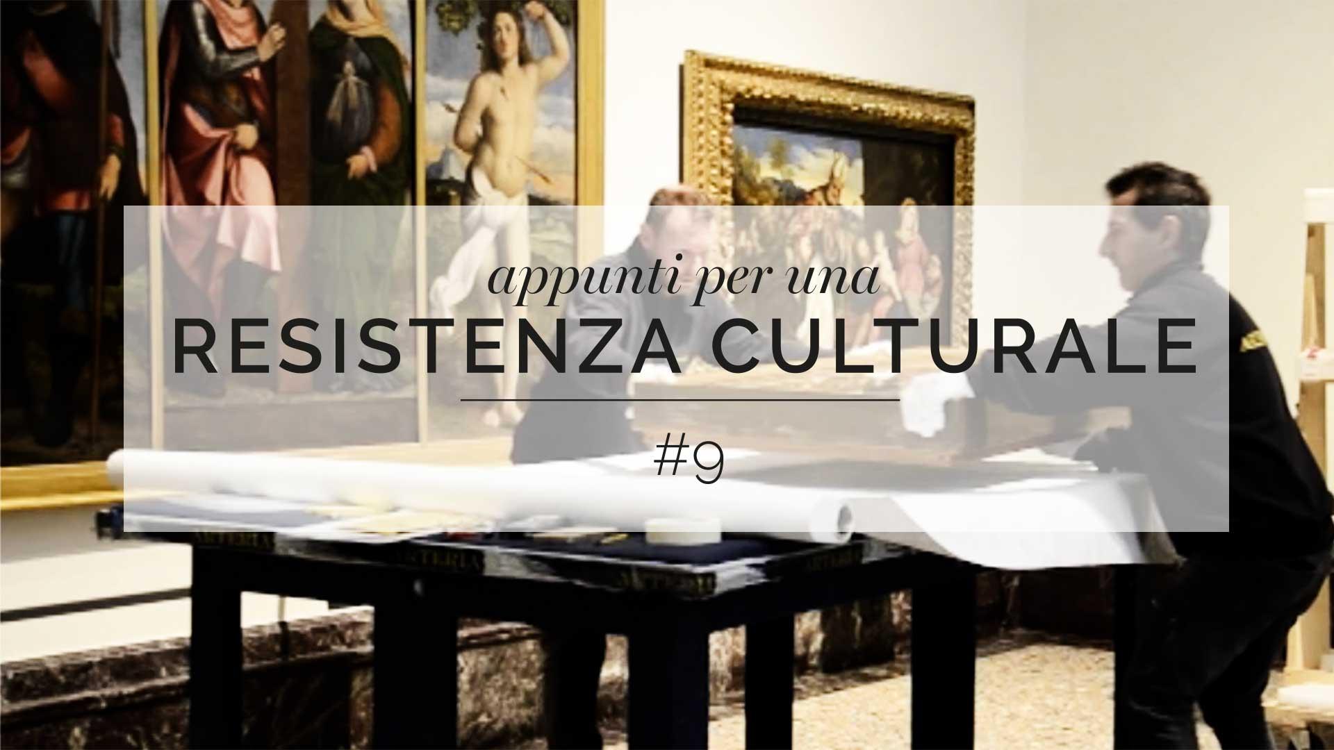 Appunti per una resistenza culturale #9