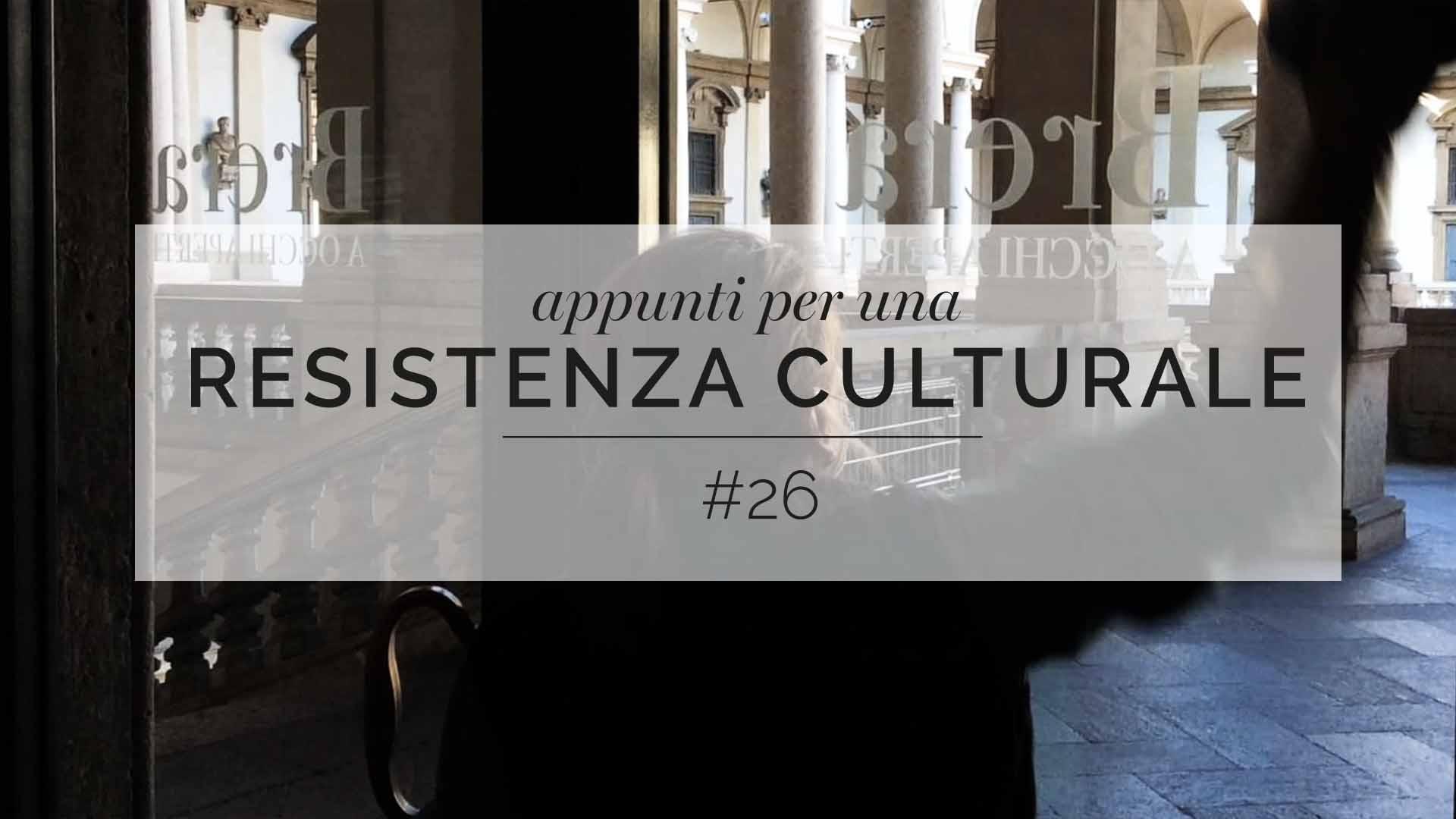 Appunti per una resistenza culturale #26